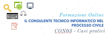Il Consulente Tecnico Informatico nel Processo Civile – Casi pratici